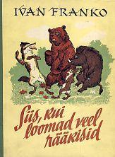 Siis, kui loomad veel rääkisid  by  Ivan Franko