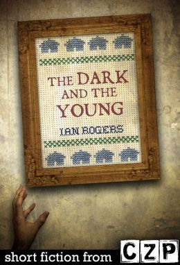 The Dark and the Young: Short Story  by  Ian Rogers