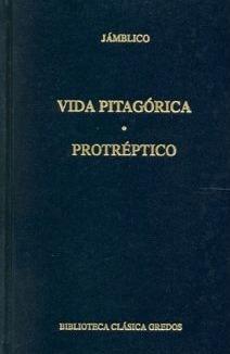 Vida pitagórica - Protréptico  by  Iamblichus of Chalcis