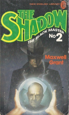 The Shadow: The Black Master (The Shadow #2)  by  Walter B. Gibson