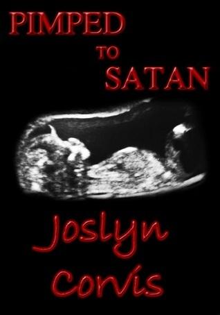 Pimped to Satan Joslyn Corvis
