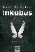 Inkubus: Thriller  by  Luca Di Fulvio