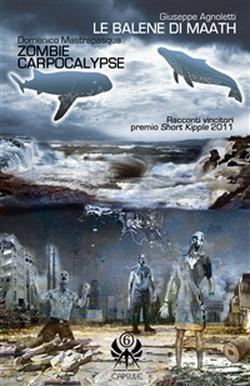 Le balene di Maath / Zombie Carpocalypse Giuseppe Agnoletti
