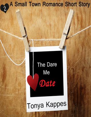 The Dare Me Date Tonya Kappes
