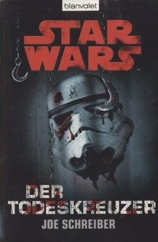 Star Wars: Der Todeskreuzer Joe Schreiber