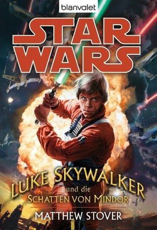 Luke Skywalker und die Schatten von Mindor Matthew Woodring Stover