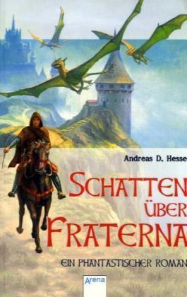 Die letzten Magier. Ein fantastischer Roman. ( Ab 12 J.).  by  Andreas D. Hesse