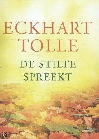 De Stilte Spreekt Eckhart Tolle
