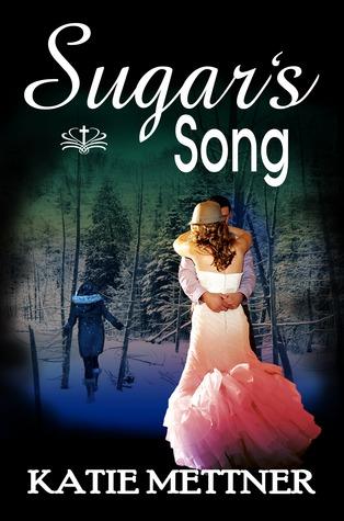 Sugars Song (Sugar Series #2) Katie Mettner