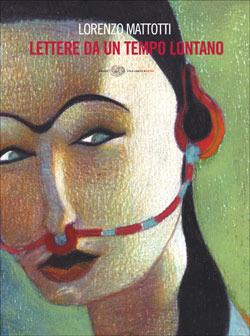 Lettere da un tempo lontano  by  Lorenzo Mattotti