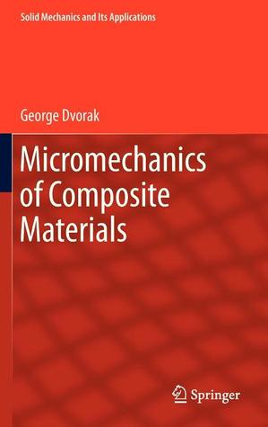 Micromechanics of Composite Materials: 186  by  George Dvorak