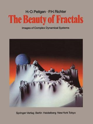 The Beauty of Fractals: Images of Complex Dynamical Systems  by  Heinz-Otto Peitgen