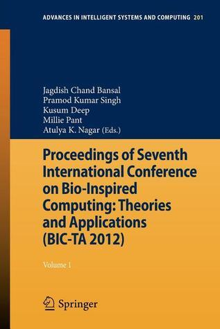 Proceedings of Seventh International Conference on Bio-Inspired Computing: Theories and Applications (Bic-Ta 2012): Volume 1 Jagdish Bansal