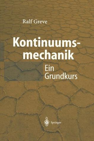 Kontinuumsmechanik: Ein Grundkurs Fur Ingenieure Und Physiker Ralf Greve