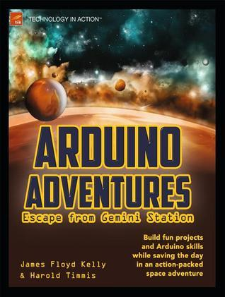 Arduino Adventures: Escape from Gemini Station  by  Harold Timmis