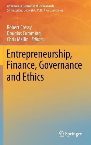 Entrepreneurship, Finance, Governance and Ethics  by  Douglas Cumming
