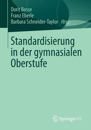 Gymnasiale Bildung Zwischen Kompetenzorientierung Und Kulturarbeit  by  Dorit Bosse