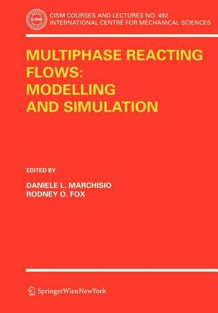 Multiphase Reacting Flows: Modelling and Simulation Rodney O. Fox