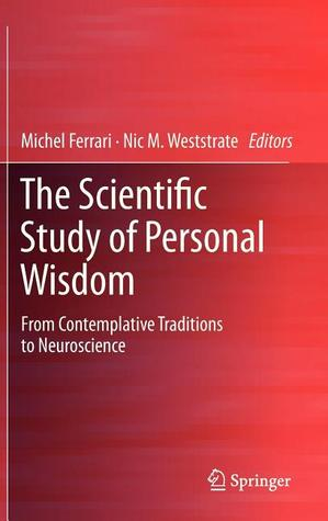 Developing Wisdom Through Education: The Science and Practice of Wisdom-Based Teaching  by  Michel Ferrari