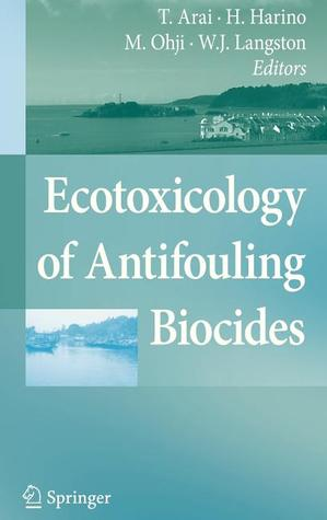 Ecotoxicology of Antifouling Biocides Takaomi Arai