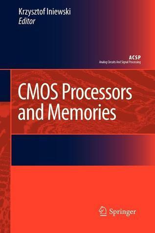 CMOS Processors and Memories  by  Krzysztof Iniewski