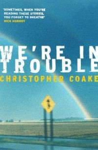 Were In Trouble  by  Christopher Coake