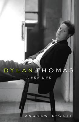Dylan Thomas Andrew Lycett