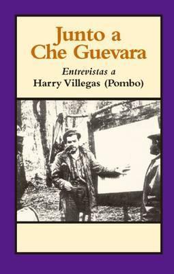 Junto A Che Guevara  by  Harry Villegas