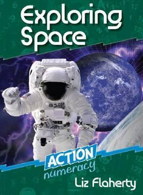 Exploring Space: Action Numeracy Liz  Flaherty