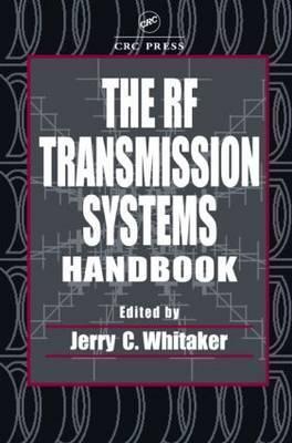The RF Transmission Systems Handbook  by  Jerry C. Whitaker