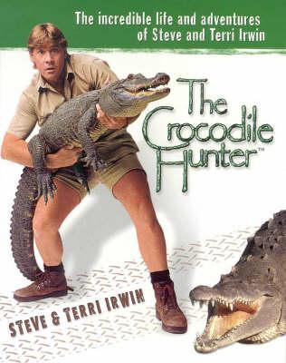 Aus Crocodile Hunter, the Pe  by  Steve Irwin
