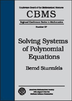 Solving Systems of Polynomial Equations Cbms Conference on Solving Polynomial Eq