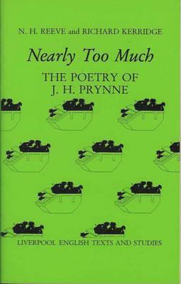 Nearly Too Much: The Poetry of J. H. Prynne  by  N.H. Reeve