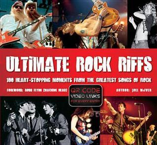 Ultimate Rck Riffs: 100 Heart-Stopping Opening Riffs from the Greatest Songs of Rock.  by  Flame Tree Publishing