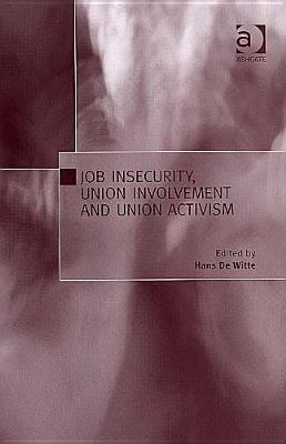 Job Insecurity, Union Involvement, and Union Activism Hans De Witte