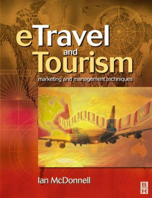 E Travel And Tourism: Marketing And Management Techniques  by  Ian McDonnell