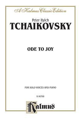 Ode to Joy: Satb Divisi with Satb Soli  by  Pyotr Ilyich Tchaikovsky