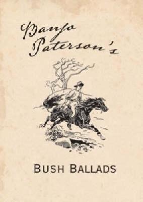 Banjo Patersons Bush Ballads A.B. Paterson