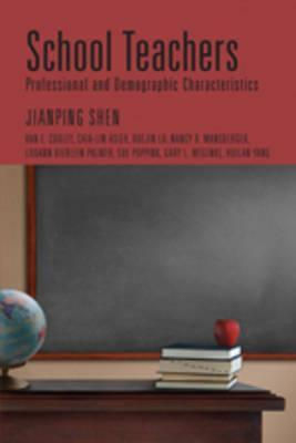 School Teachers: Professional And Demographic Characteristics  by  Jianping Shen