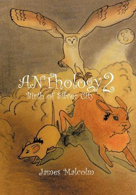 Anthology 2 Birth of Silver City James Malcolm