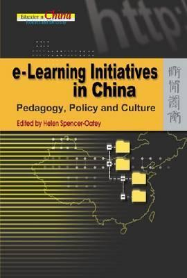 E-Learning Initiatives in China: Pedagogy, Policy and Culture Helen Spencer-Oatey