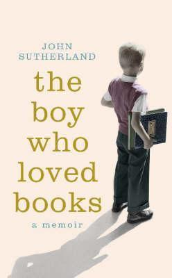 The Boy Who Loved Books John Sutherland