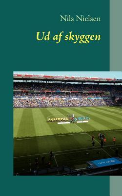 Ud AF Skyggen  by  Nils Nielsen