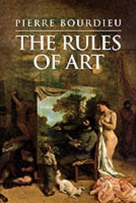 The Rules of Art: Genesis and Structure of the Literary Field  by  Pierre Bourdieu