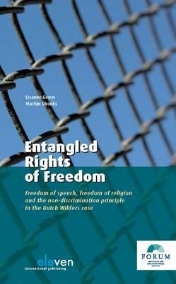 Entangled Rights of Freedom: Freedom of Speech, Freedom of Religion and the Non-Discrimination Principle in the Dutch Wilders Case Lisanne Groen