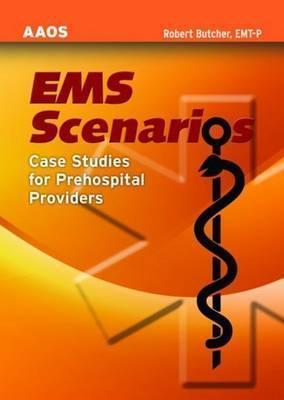 EMS Scenarios: Case Studies for Prehospital Providers American Academy of Orthopaedic Surgeons (AAOS)