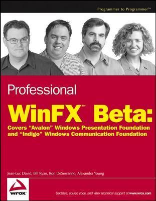 Professional Winfx Beta: Covers Avalon Windows Presentation Foundation and Indigo Windows Communication Foundation  by  Jean-Luc David