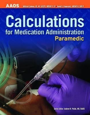 Paramedic: Calculations for Medication Administration American Academy of Orthopaedic Surgeons (AAOS)