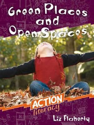 Green Places and Open Spaces: Action Literacy Liz Flaherty