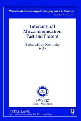 Intercultural Miscommunication Past and Present  by  Barbara Kryk-Kastovsky